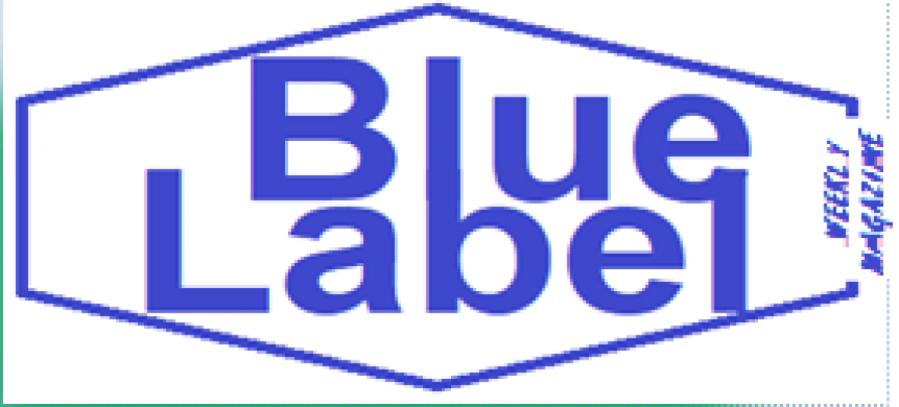 Blue Label Weekly Magazine www.bluelabelweeklymagazine.com