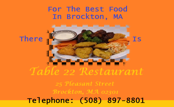 FOR THE BEST FOOD IN BROCKTON MA | THERE IS TABLE 22 RESTAURANT LOCATED AT | 25 PLEASANT STREET, BROCKTON, MA 02301 | TELEPHONE: 508.897.8801 | THE BEST FOOD IN BROCKTON MA | THE BEST CARIBBEAN FOOD IN BROCKTON MA | BEST HAITIAN FOOD IN BROCKTON MA | BEST TROPICAL FOOD IN BROCKTON MA | https://table22restaurant.wordpress.com/home/